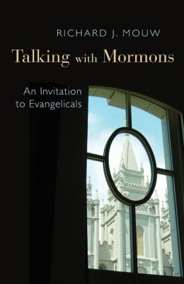 Talking with the Mormons: An Invitation to Evangelicals