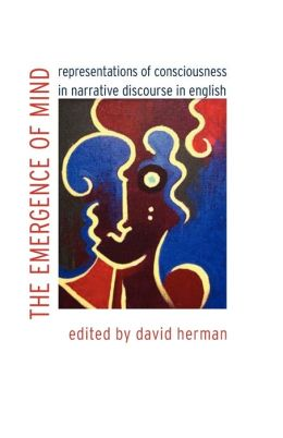 The Emergence of Mind: Representations of Consciousness in Narrative Discourse in English