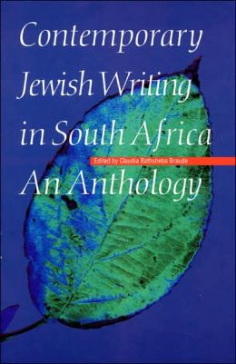 Contemporary Jewish Writing in South Africa: An Anthology