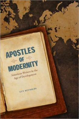 Apostles of Modernity: American Writers in the Age of Development