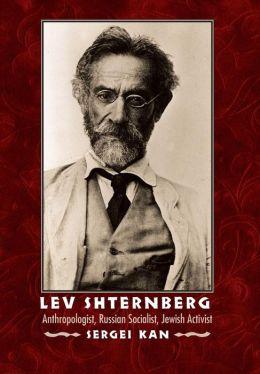 Lev Shternberg: Anthropologist, Russian Socialist, Jewish Activist