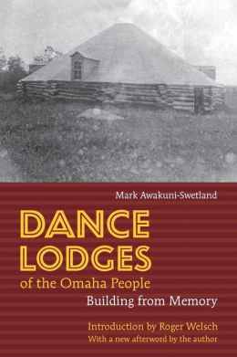 Dance Lodges of the Omaha People: Building from Memory