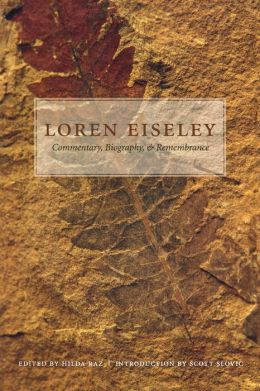 Loren Eiseley: Commentary, Biography, and Remembrance