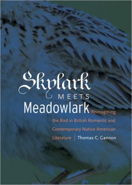 Skylark Meets Meadowlark: Reimagining the Bird in British Romantic and Contemporary Native American Literature