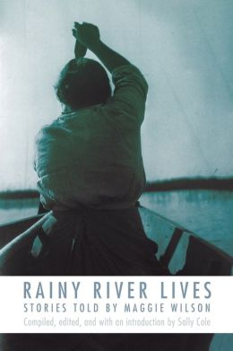 Rainy River Lives: Stories Told by Maggie Wilson