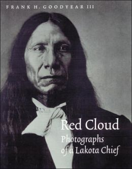 Red Cloud: Photographs of a Lakota Chief