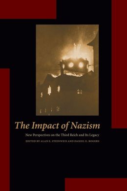 The Impact of Nazism: New Perspectives on the Third Reich and Its Legacy