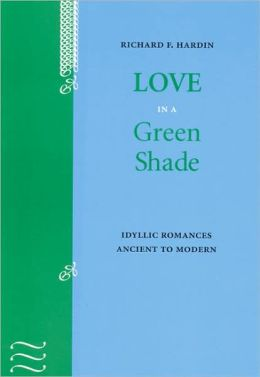 Love in a Green Shade: Idyllic Romances Ancient to Modern