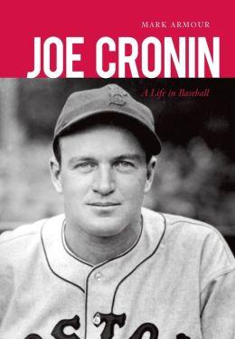Joe Cronin: A Life in Baseball