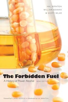 The Forbidden Fuel: A History of Power Alcohol, New Edition