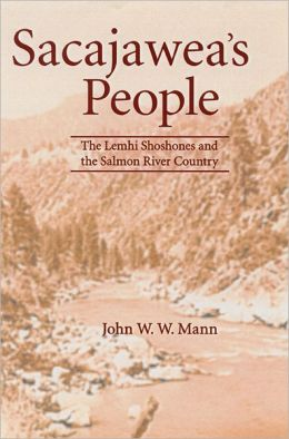 Sacajawea's People: The Lemhi Shoshones and the Salmon River Country