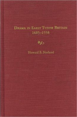 Drama in Early Tudor Britain, 1485-1558