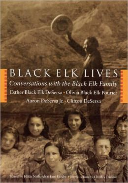 Black Elk Lives: Conversations with the Black Elk Family