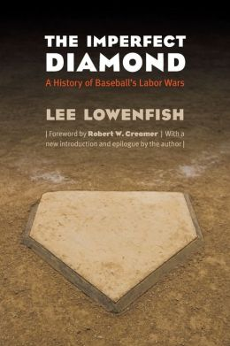 The Imperfect Diamond: A History of Baseball's Labor Wars