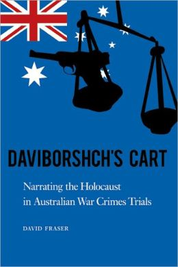 Daviborshch's Cart: Narrating the Holocaust in Australian War Crimes Trials