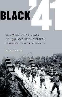 Black '41: The West Point Class of 1941 and the American Triumph in World War II