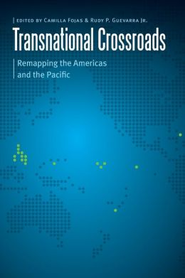 Transnational Crossroads: Remapping the Americas and the Pacific