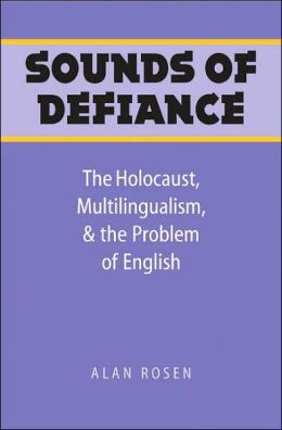 Sounds of Defiance: The Holocaust, Multilingualism, and the Problem of English