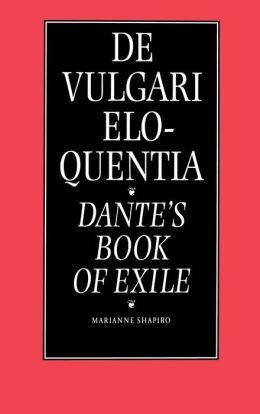 De Vulgari Eloquentia: Dante's Book of Exile