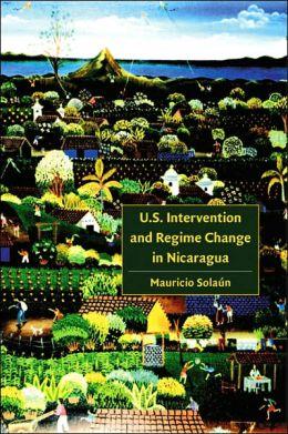 U.S. Intervention and Regime Change in Nicaragua