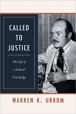 Called to Justice: The Life of a Federal Trial Judge