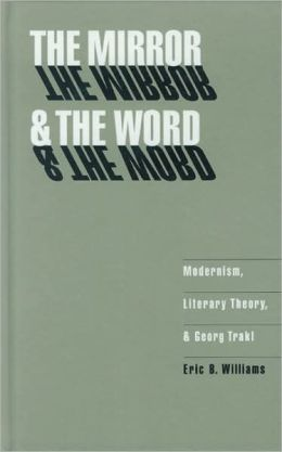 The Mirror and the Word: Modernism, Literary Theory, and Georg Trakl