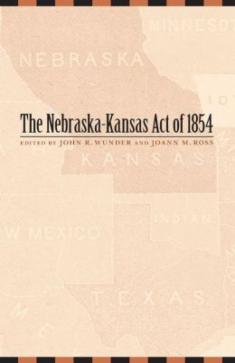 The Nebraska-Kansas Act of 1854