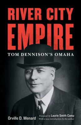 River City Empire: Tom Dennison's Omaha