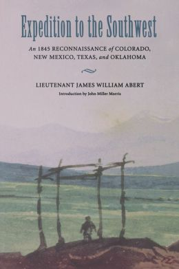 Expedition to the Southwest: An 1845 Reconnaissance of Colorado, New Mexico, Texas, and Oklahoma