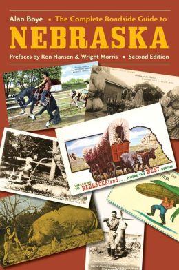 The Complete Roadside Guide to Nebraska, Second Edition