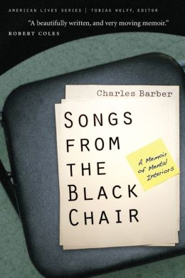 Songs from the Black Chair: A Memoir of Mental Interiors