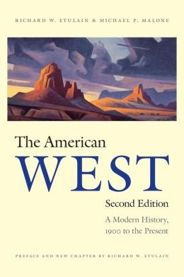 The American West, Second Edition: A Modern History, 1900 to the Present