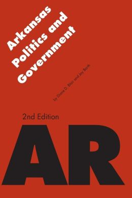 Arkansas Politics and Government, Second Edition