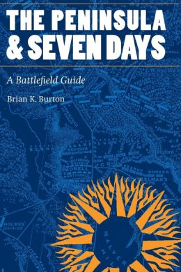 The Peninsula and Seven Days: A Battlefield Guide