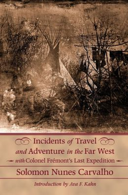 Incidents of Travel and Adventure in the Far West with Colonel Frémont's Last Expedition