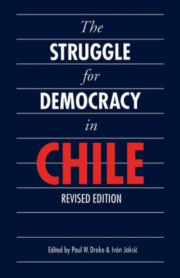 The Struggle for Democracy in Chile (Revised Edition)