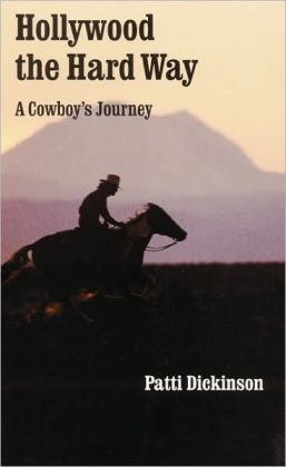 Hollywood the Hard Way: A Cowboy's Journey