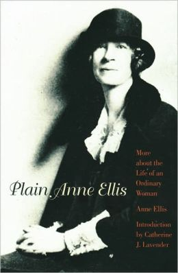 Plain Anne Ellis: More About the Life of an Ordinary Woman