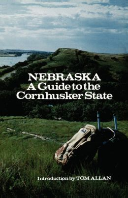 Nebraska: A Guide to the Cornhusker State