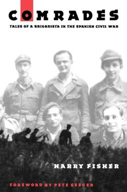 Comrades: Tales of a Brigadista in the Spanish Civil War