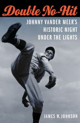 Double No-Hit: Johnny Vander Meer's Historic Night under the Lights