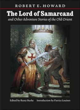 Lord of Samarcand and Other Adventure Tales of the Old Orient