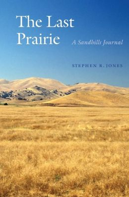 The Last Prairie: A Sandhills Journal