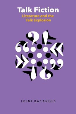 Talk Fiction: Literature and the Talk Explosion