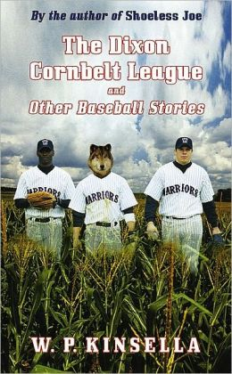 The Dixon Cornbelt League and Other Baseball Stories