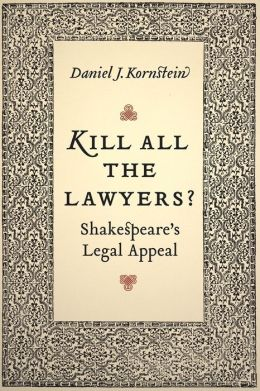 Kill All the Lawyers?: Shakespeare's Legal Appeal