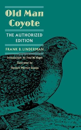 Old Man Coyote: The Authorized Edition