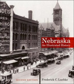 Nebraska: An Illustrated History, Second Edition