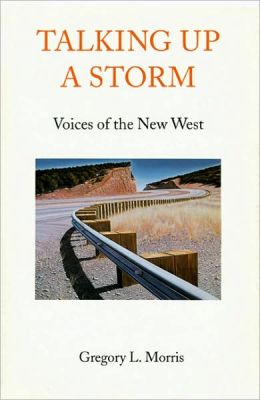 Talking Up a Storm: Voices of the New West