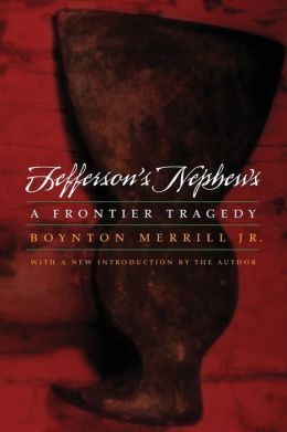 Jefferson's Nephews: A Frontier Tragedy